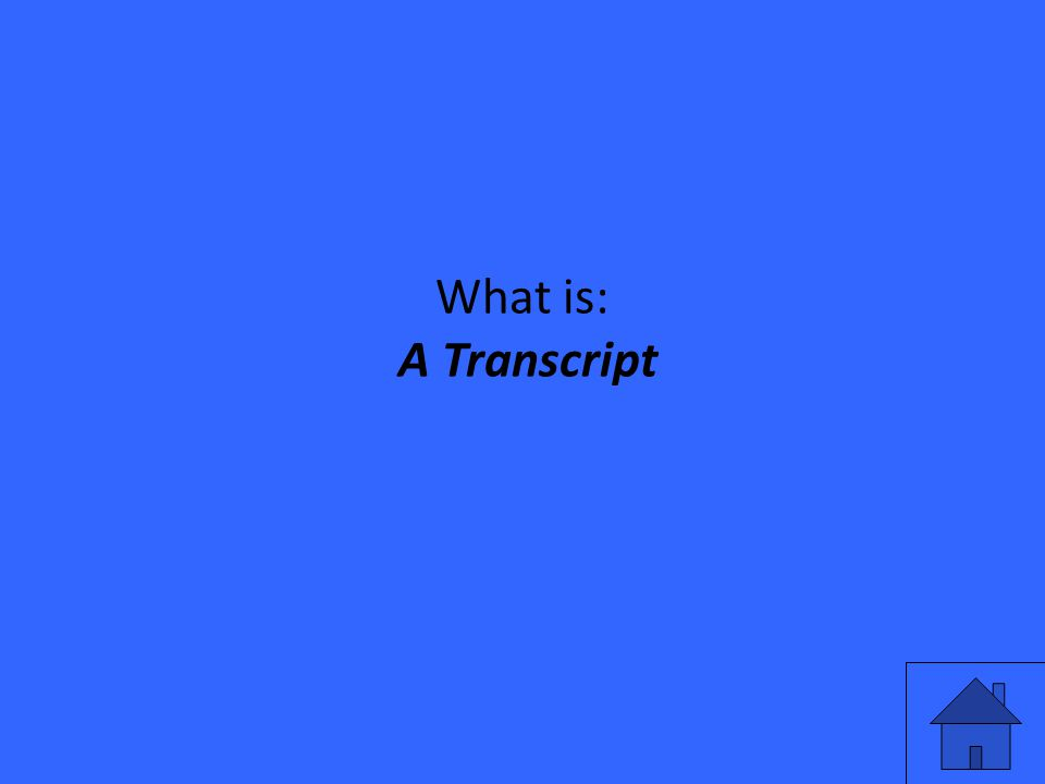 What is: A Transcript