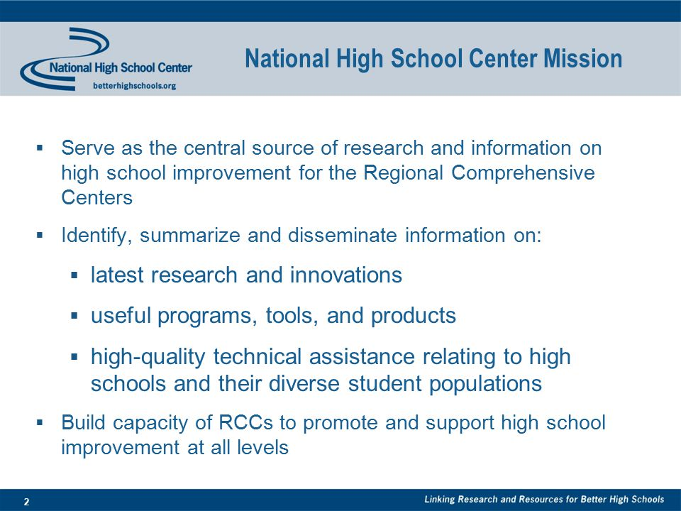 2  Serve as the central source of research and information on high school improvement for the Regional Comprehensive Centers  Identify, summarize an