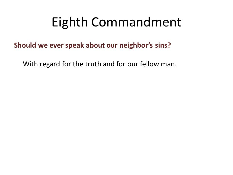 Should we ever speak about our neighbor's sins. With regard for the truth and for our fellow man.