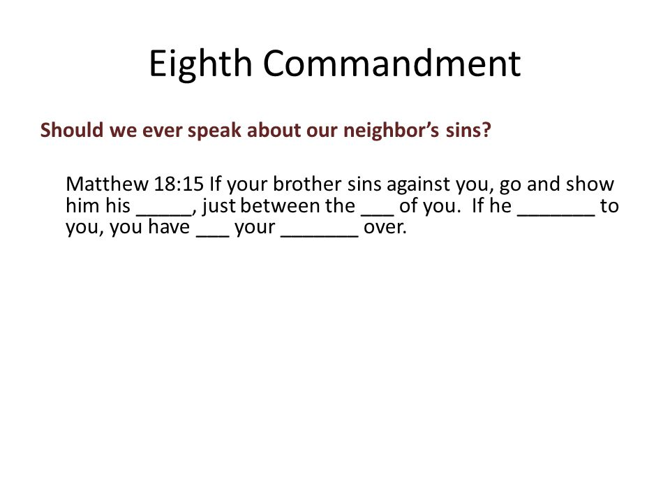 Should we ever speak about our neighbor's sins.