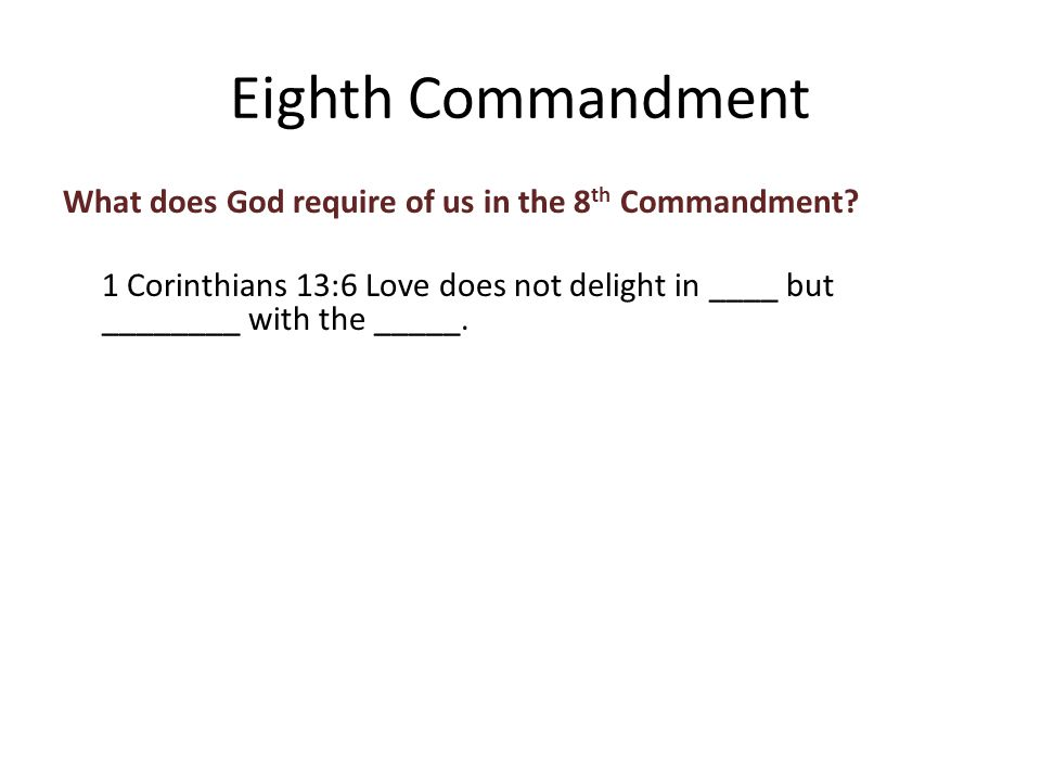 What does God require of us in the 8 th Commandment.