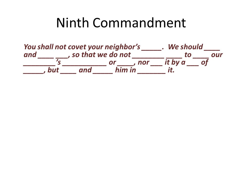 You shall not covet your neighbor's _____.
