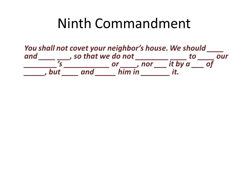 You shall not covet your neighbor's house.