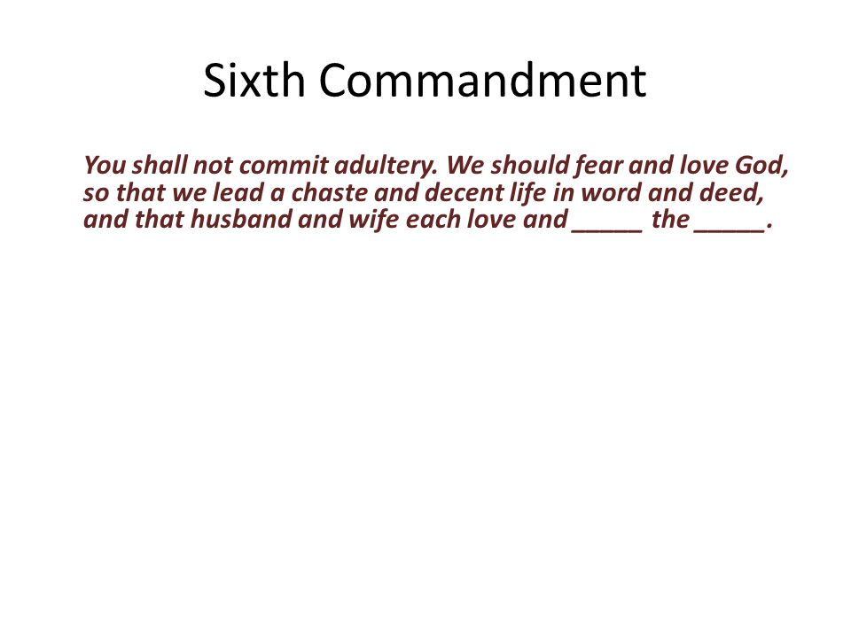 You shall not commit adultery.