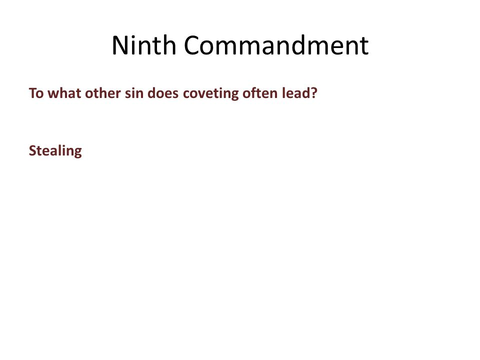 To what other sin does coveting often lead Stealing Ninth Commandment