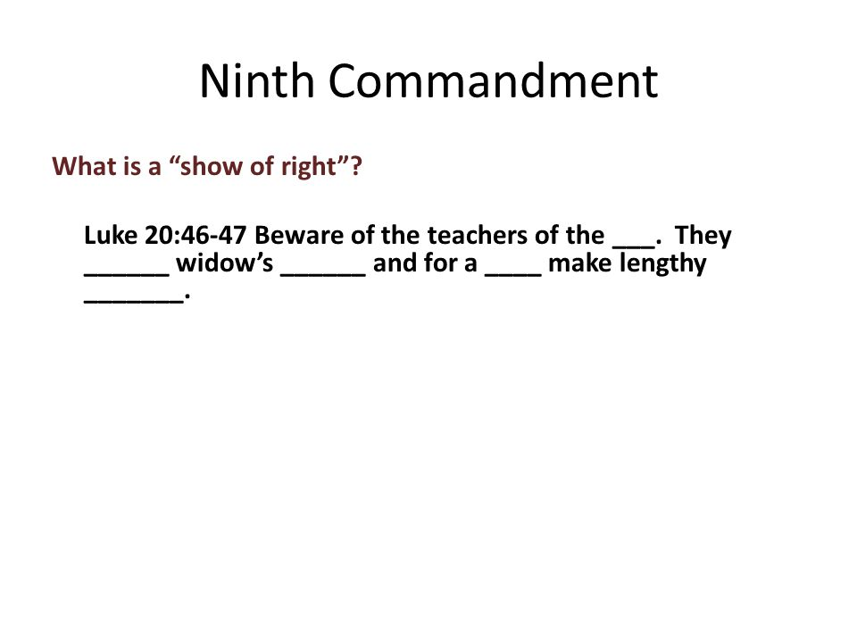What is a show of right . Luke 20:46-47 Beware of the teachers of the ___.