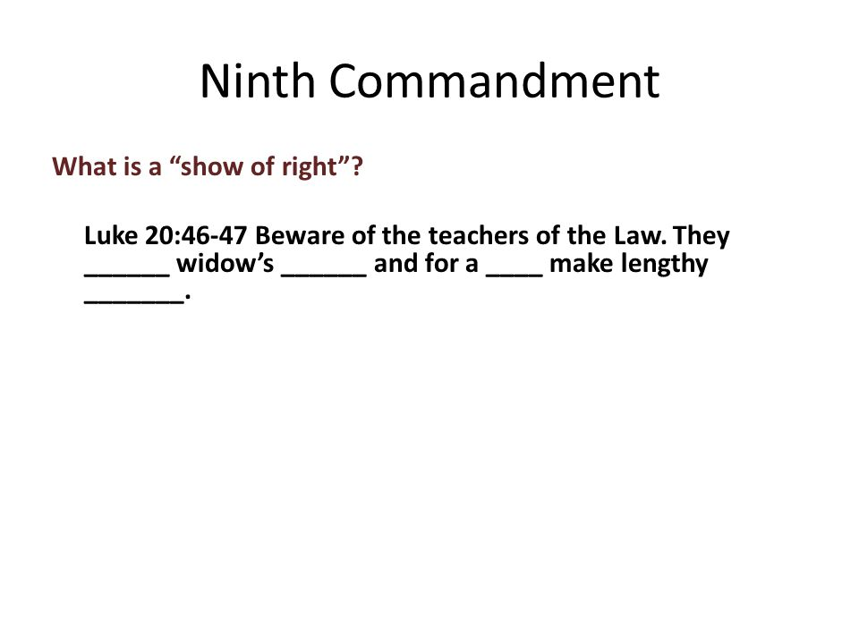 What is a show of right . Luke 20:46-47 Beware of the teachers of the Law.
