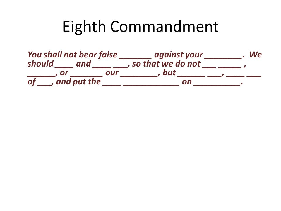You shall not bear false _______ against your ________.
