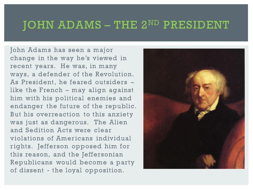 John Adams has seen a major change in the way he's viewed in recent years.
