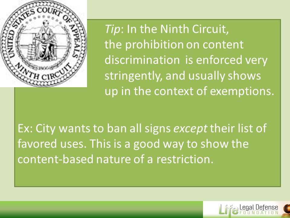 Tip: In the Ninth Circuit, the prohibition on content discrimination is enforced very stringently, and usually shows up in the context of exemptions.