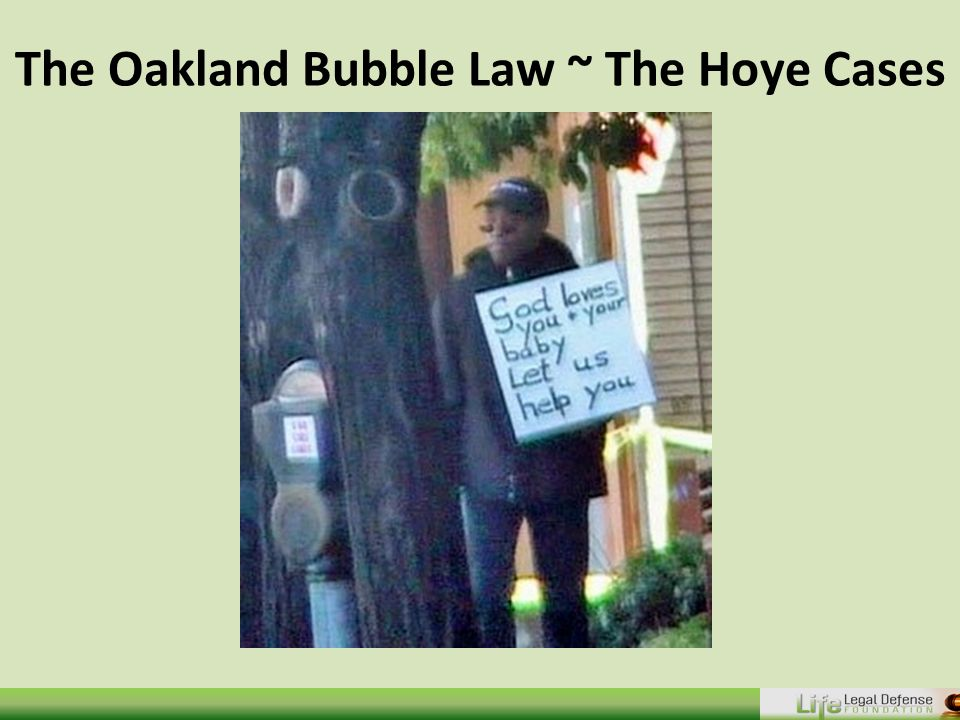 The Oakland Bubble Law ~ The Hoye Cases