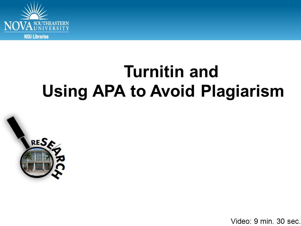 APA Part 1 – Test citations Turnitin and Using APA to Avoid Plagiarism Video: 9 min. 30 sec.