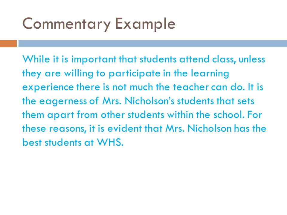 Commentary Example While it is important that students attend class, unless they are willing to participate in the learning experience there is not mu