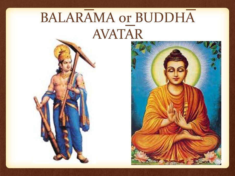 BALARAMA or BUDDHA AVATAR