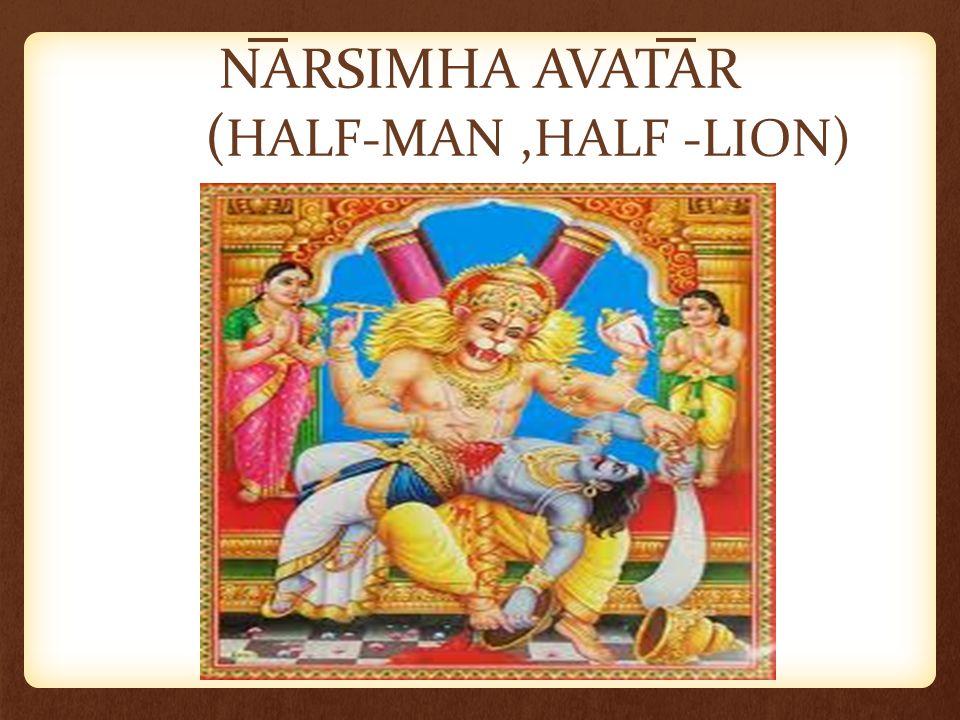 NARSIMHA AVATAR ( HALF-MAN,HALF -LION)