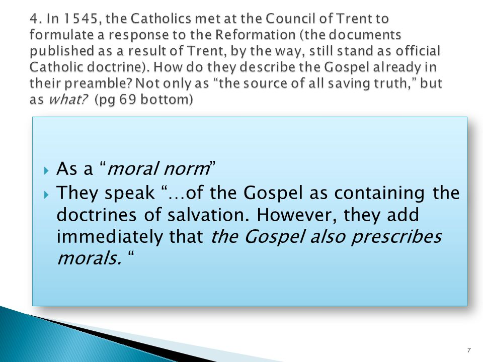  As a moral norm  They speak …of the Gospel as containing the doctrines of salvation.