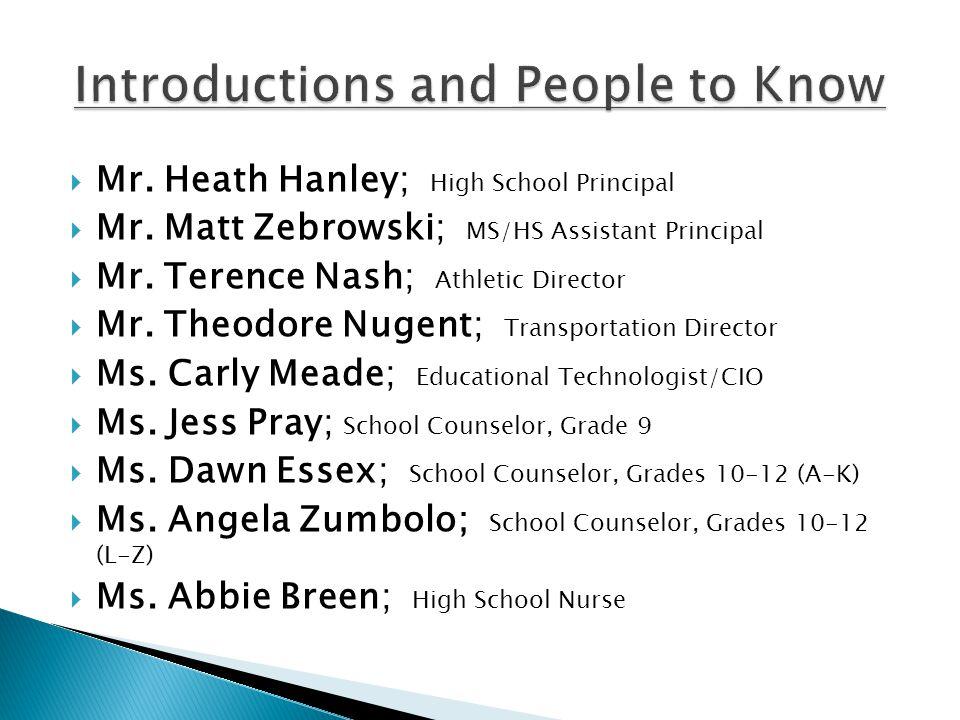  Mr. Heath Hanley; High School Principal  Mr. Matt Zebrowski; MS/HS Assistant Principal  Mr.