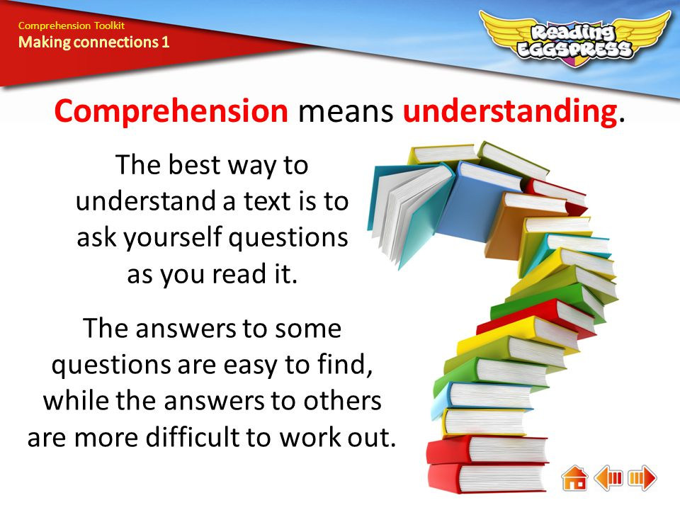 Comprehension means understanding.