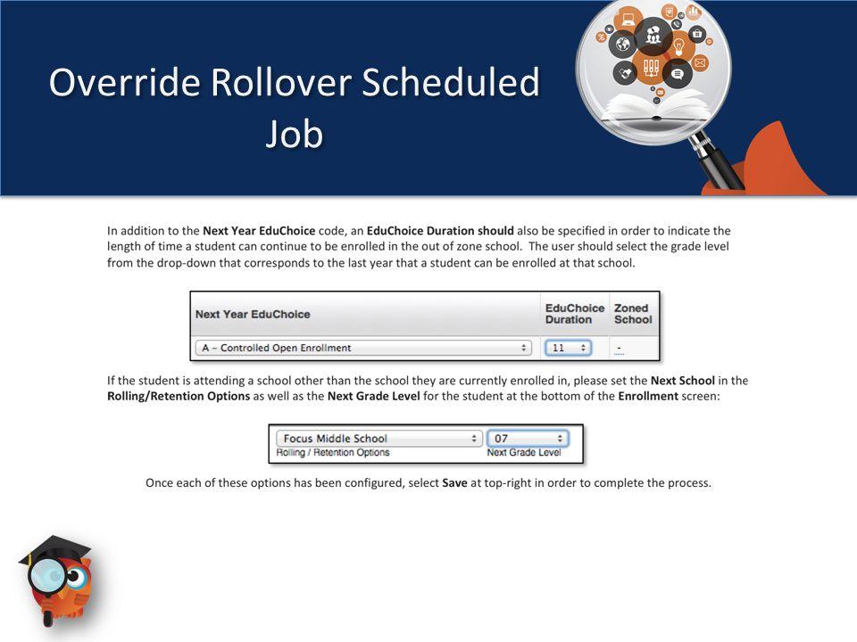 Override Rollover Scheduled Job