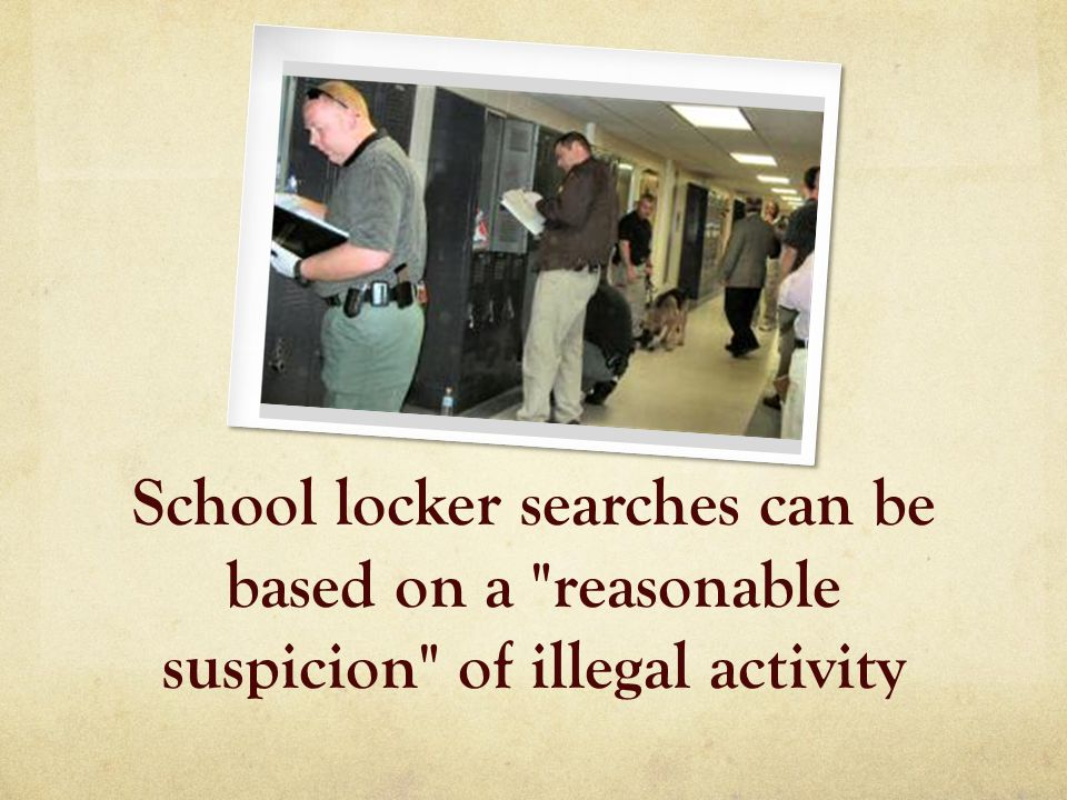 School locker searches can be based on a reasonable suspicion of illegal activity