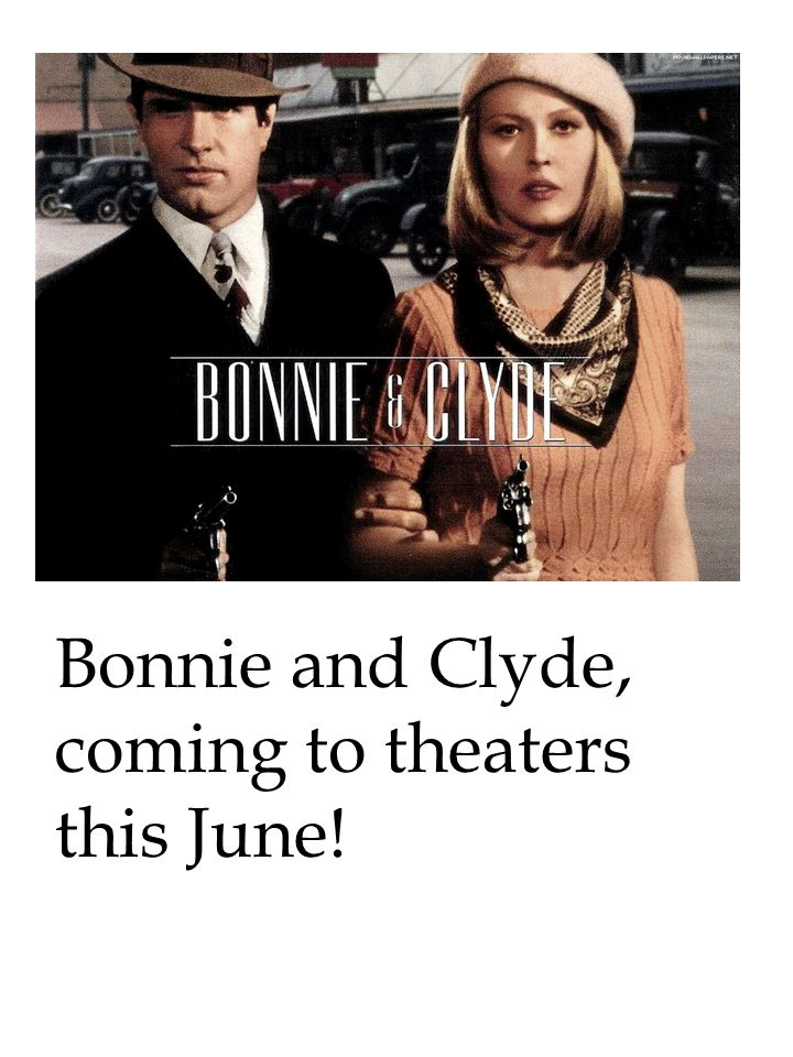 Bonnie and Clyde, coming to theaters this June!