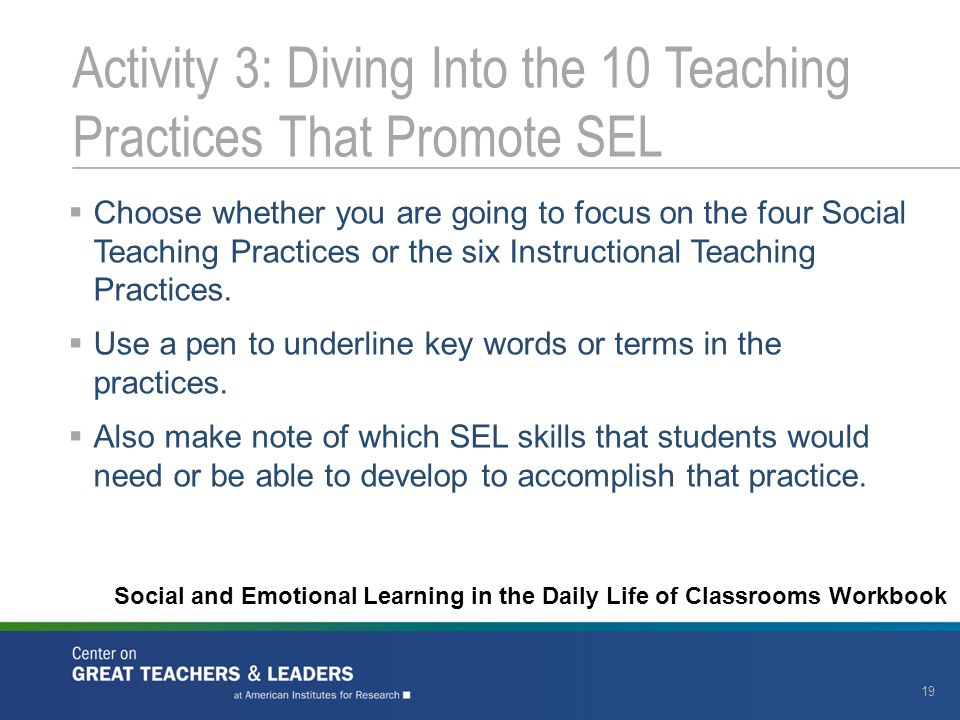  Choose whether you are going to focus on the four Social Teaching Practices or the six Instructional Teaching Practices.  Use a pen to underline ke