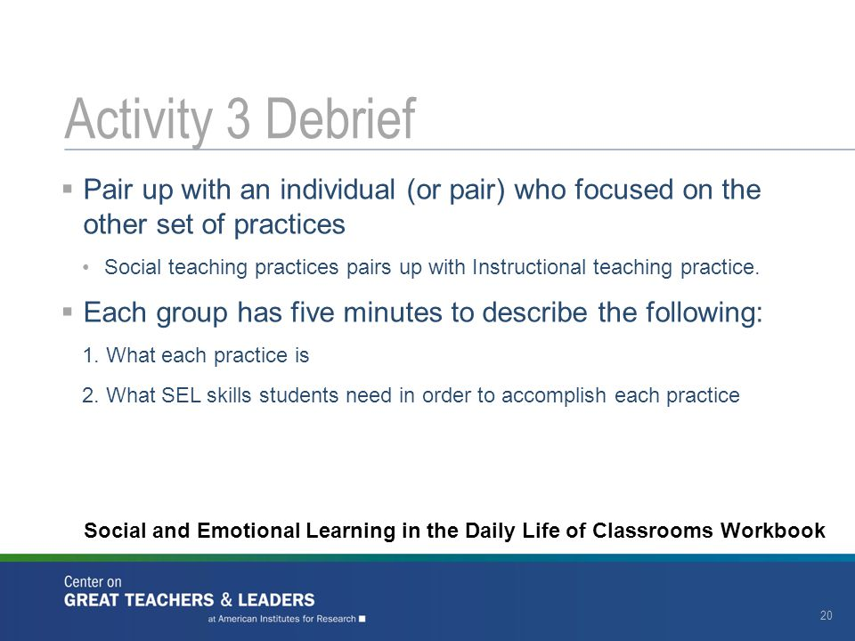  Pair up with an individual (or pair) who focused on the other set of practices Social teaching practices pairs up with Instructional teaching practi