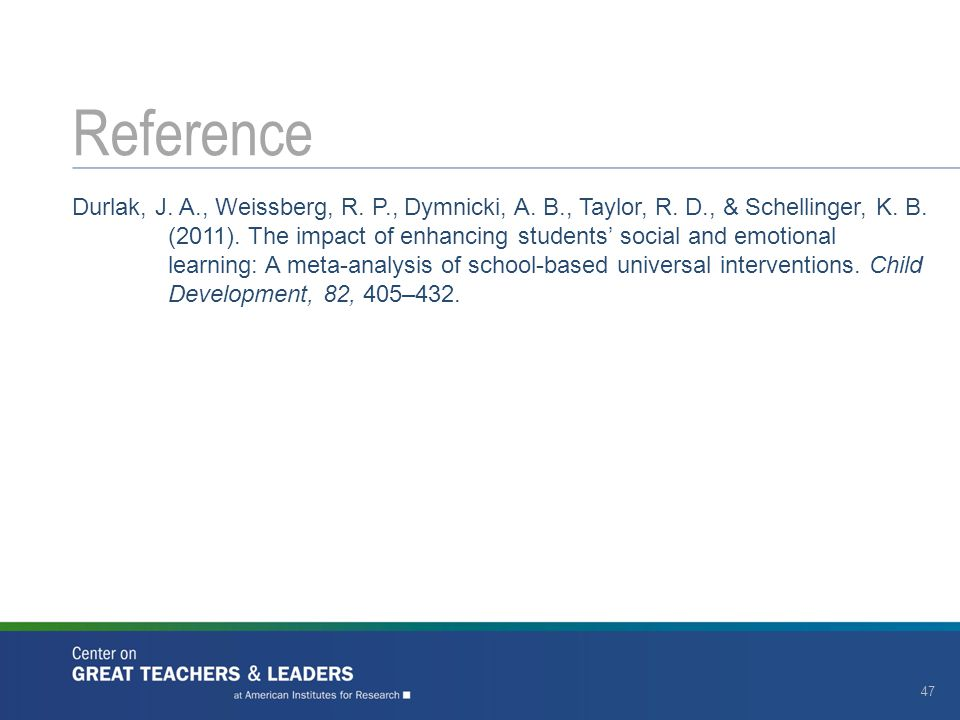 Durlak, J. A., Weissberg, R. P., Dymnicki, A. B., Taylor, R. D., & Schellinger, K. B. (2011). The impact of enhancing students' social and emotional l