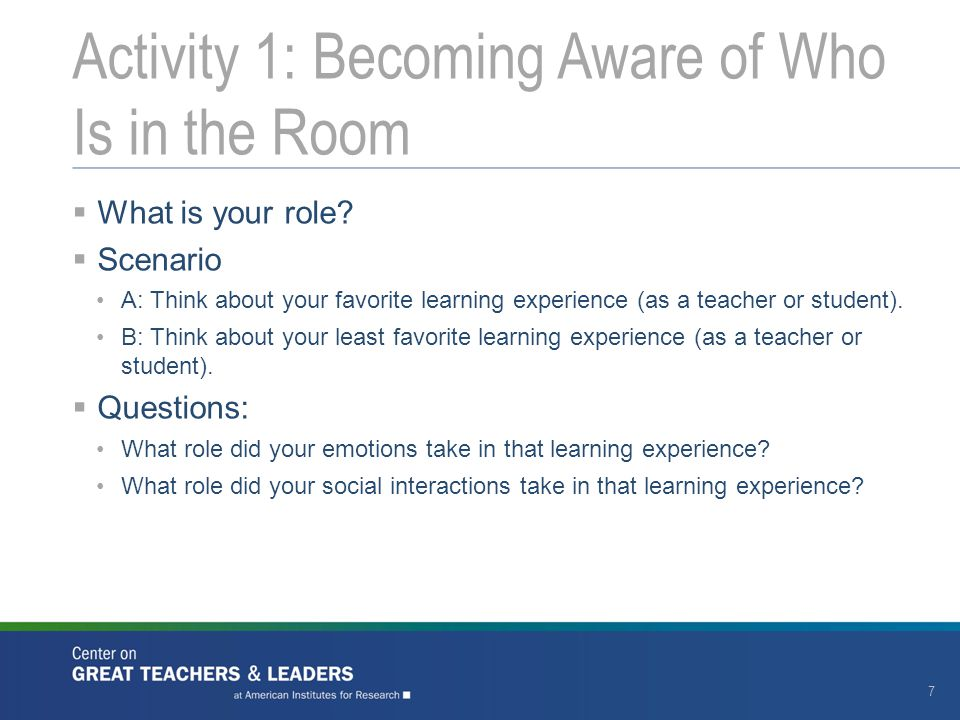  What is your role?  Scenario A: Think about your favorite learning experience (as a teacher or student). B: Think about your least favorite learnin