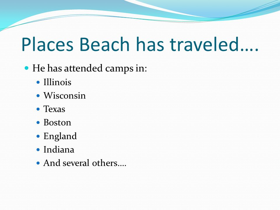 Places Beach has traveled….