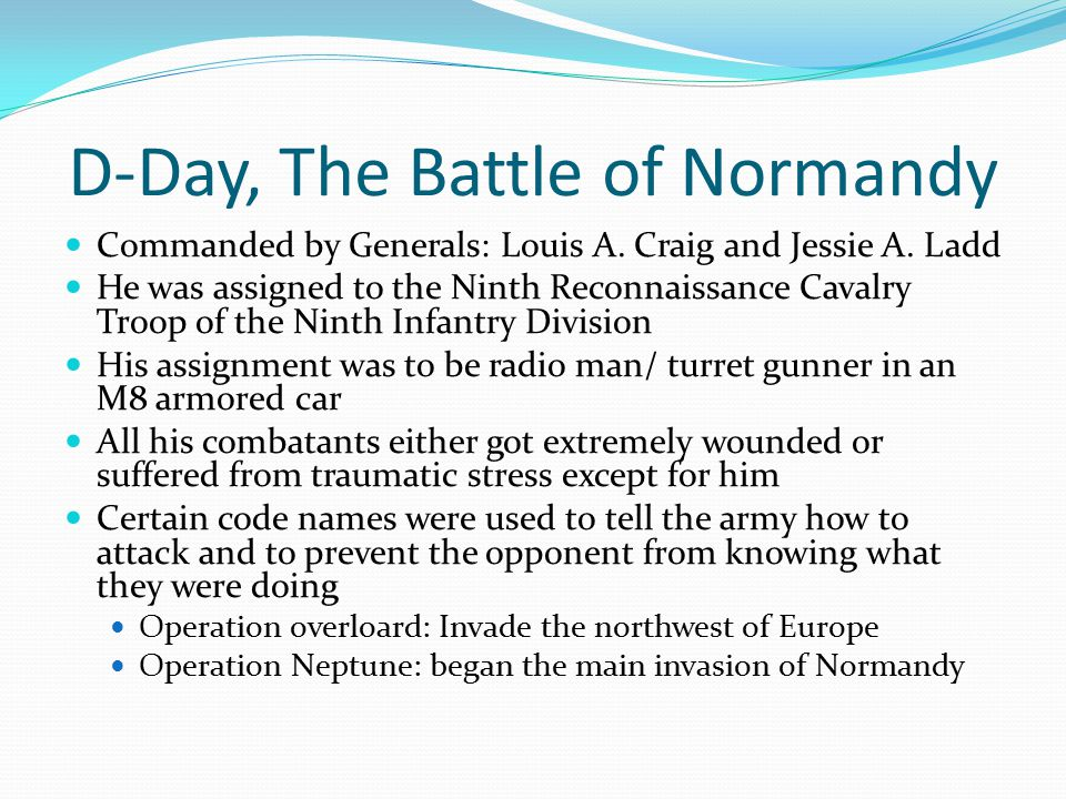 D-Day, The Battle of Normandy Commanded by Generals: Louis A.