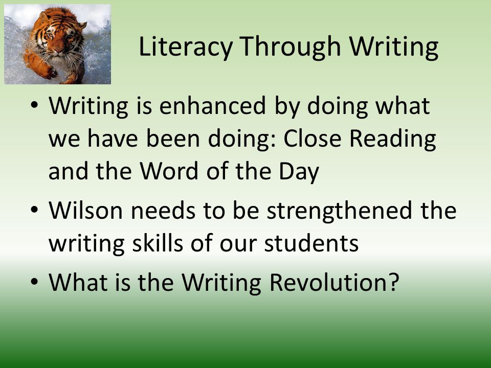 Literacy Through Writing Writing is the KEY to thinking Writing is enhanced through reading Writing is improved through writing and rewriting