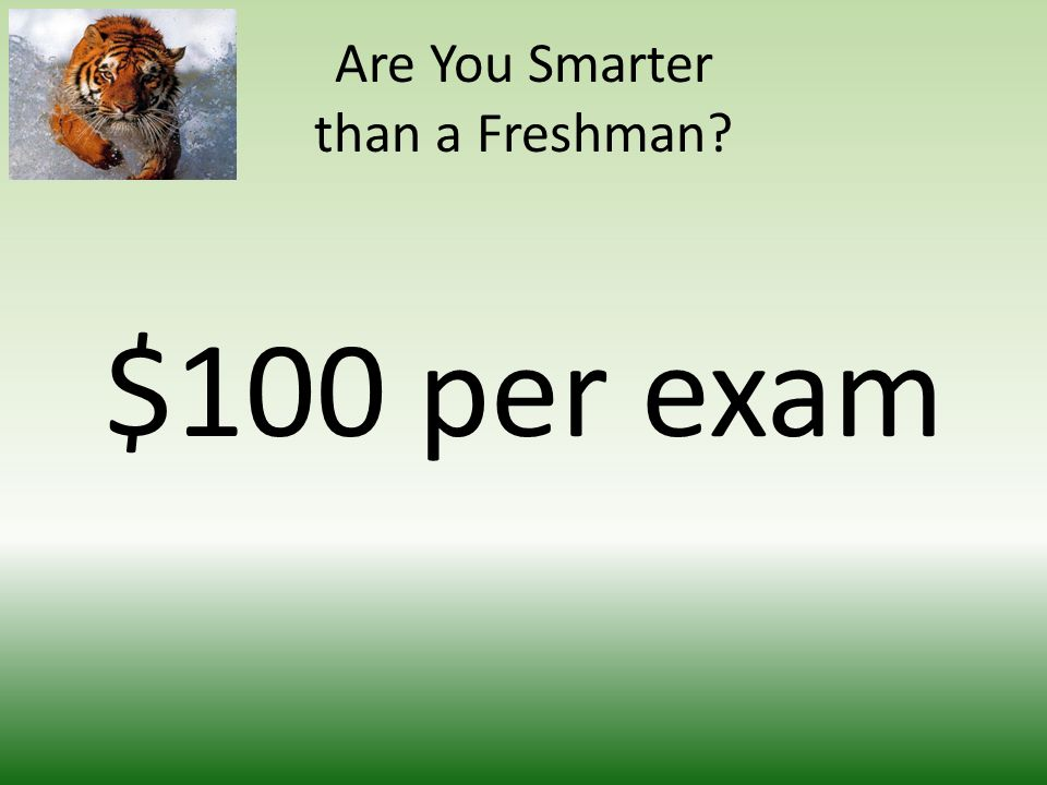 Are You Smarter than a Freshman.