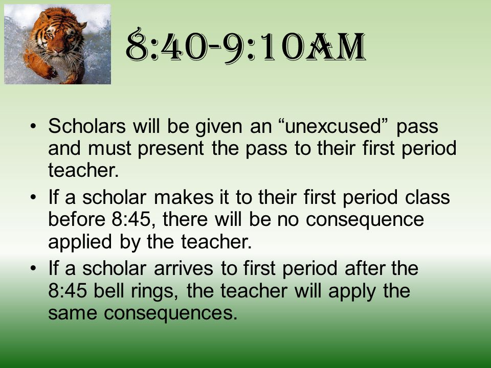 8:45am Scholars CANNOT go to their locker after 8:45am and must report directly to first period.