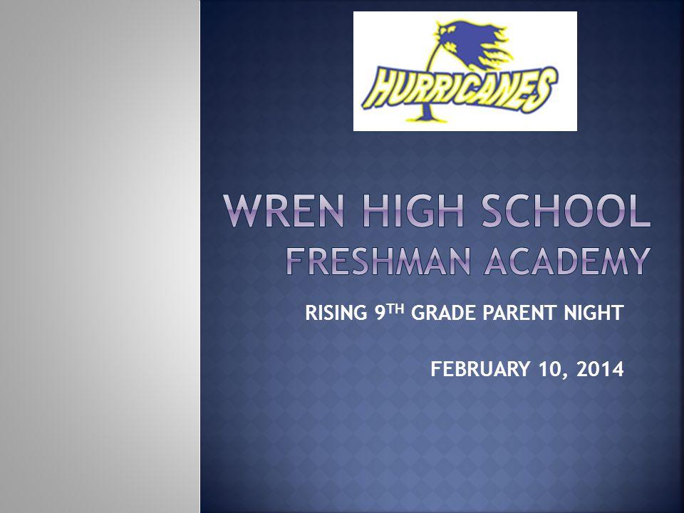 RISING 9 TH GRADE PARENT NIGHT FEBRUARY 10, 2014