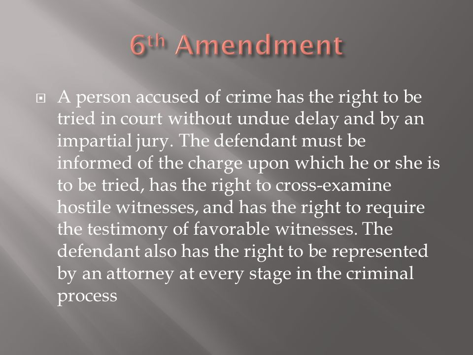  A person accused of crime has the right to be tried in court without undue delay and by an impartial jury. The defendant must be informed of the cha