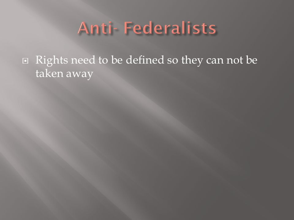  Rights need to be defined so they can not be taken away