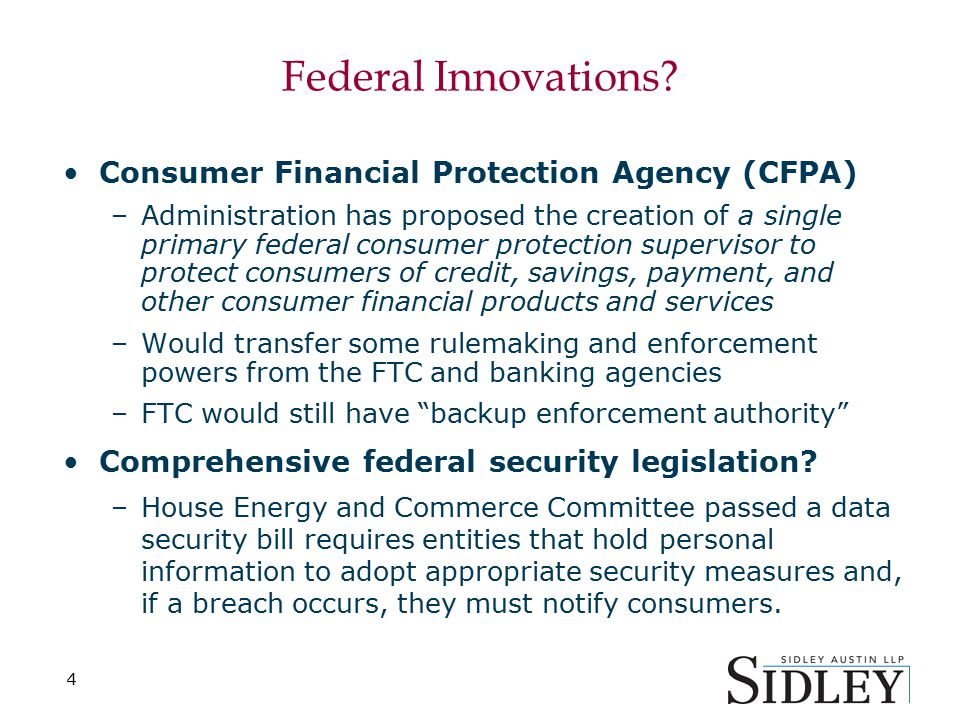 4 Federal Innovations? Consumer Financial Protection Agency (CFPA) –Administration has proposed the creation of a single primary federal consumer prot