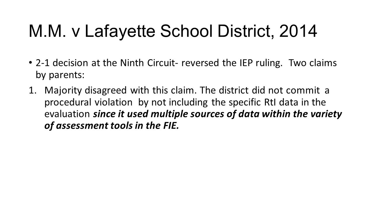M.M. v Lafayette School District, 2014 2-1 decision at the Ninth Circuit- reversed the IEP ruling.
