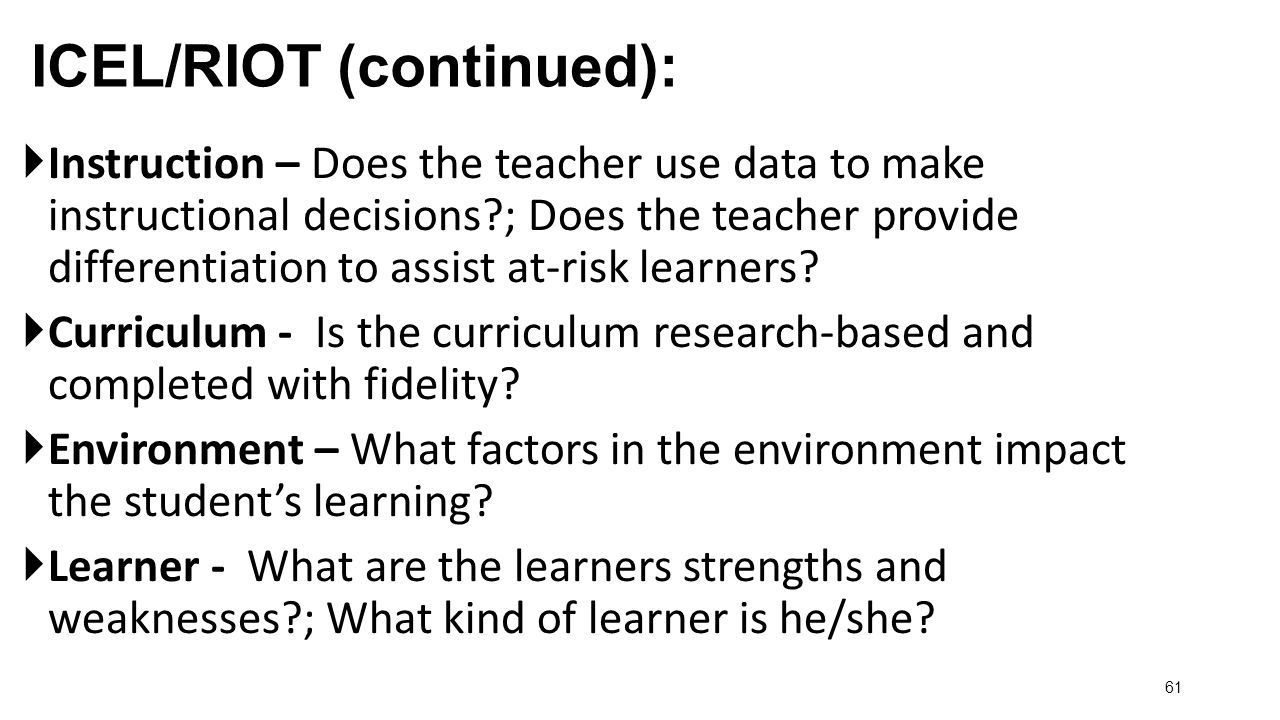 61  Instruction – Does the teacher use data to make instructional decisions ; Does the teacher provide differentiation to assist at-risk learners.