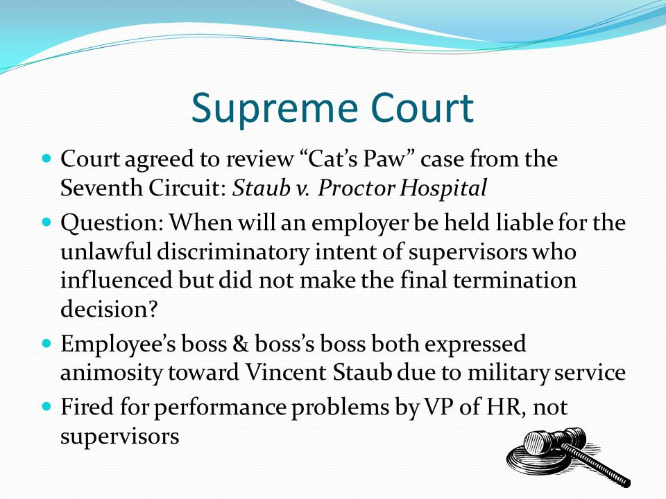 Supreme Court Court agreed to review Cat's Paw case from the Seventh Circuit: Staub v.