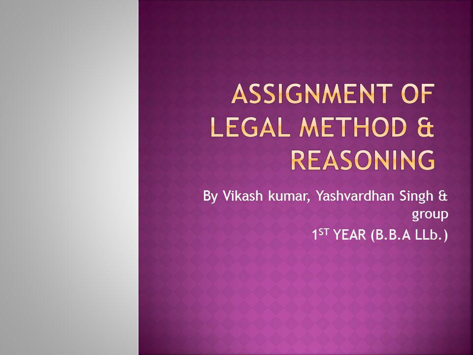 By Vikash kumar, Yashvardhan Singh & group 1 ST YEAR (B.B.A LLb.)