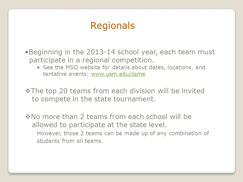 Regionals Beginning in the 2013-14 school year, each team must participate in a regional competition.