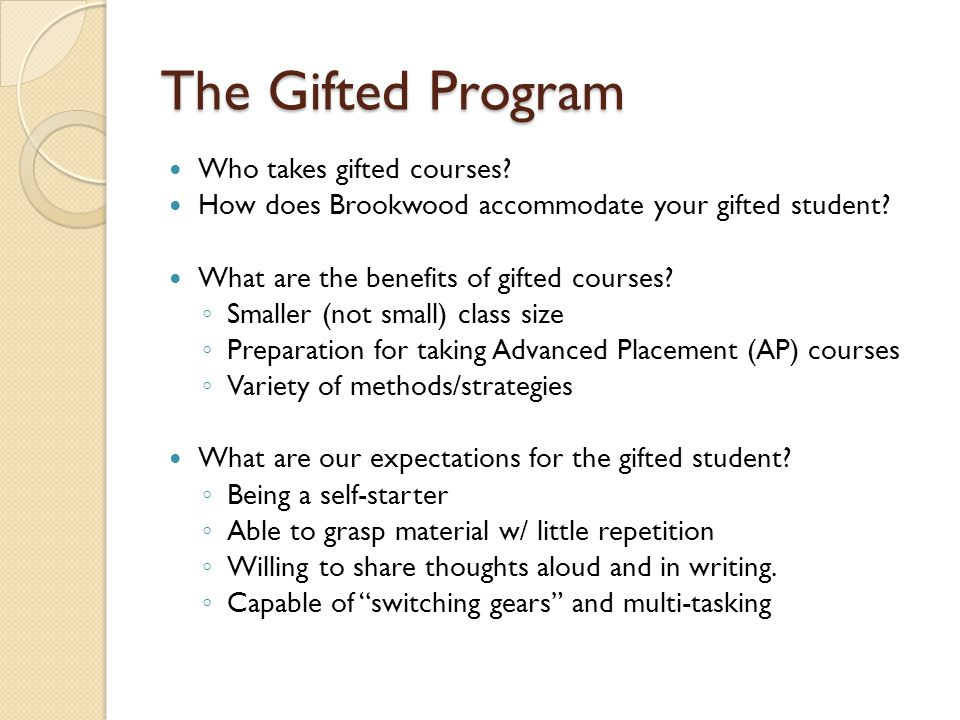 The Gifted Program Who takes gifted courses. How does Brookwood accommodate your gifted student.