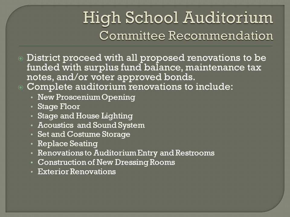  District proceed with all proposed renovations to be funded with surplus fund balance, maintenance tax notes, and/or voter approved bonds.