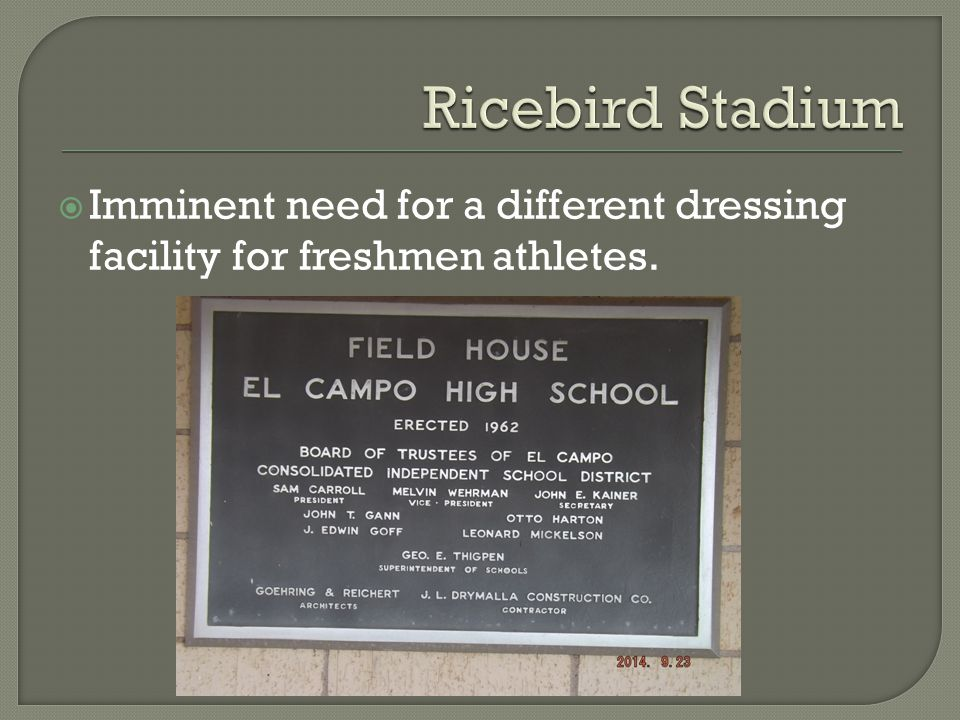  Imminent need for a different dressing facility for freshmen athletes.