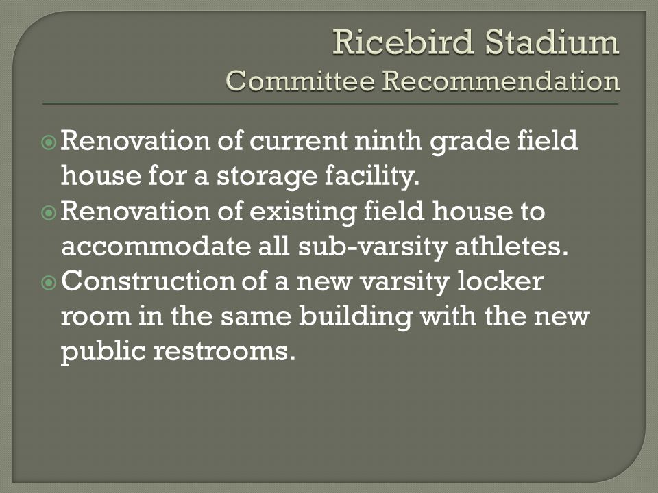  Renovation of current ninth grade field house for a storage facility.