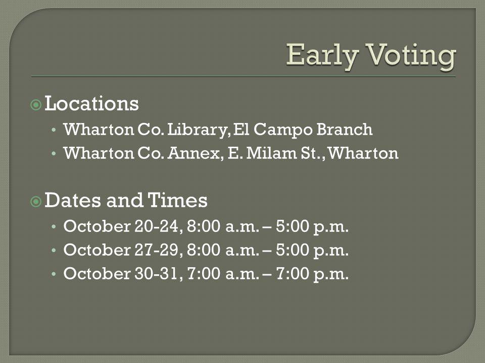 Locations Wharton Co. Library, El Campo Branch Wharton Co.