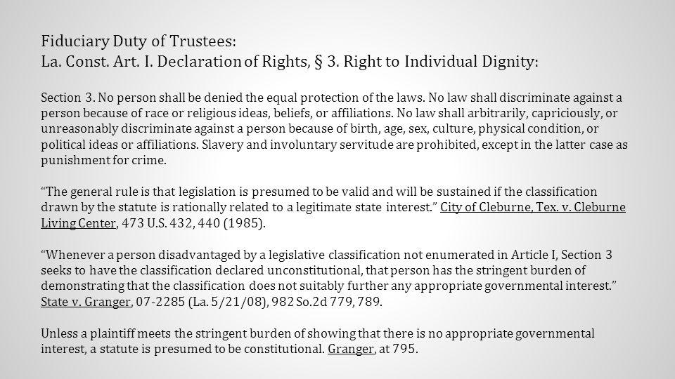 Fiduciary Duty of Trustees: La. Const. Art. I. Declaration of Rights, § 3.