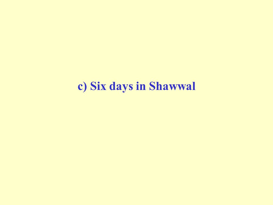 c) Six days in Shawwal